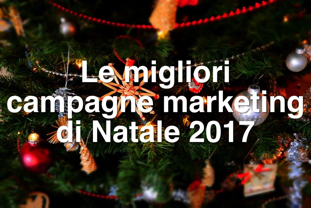Le migliori campagne marketing di Natale 2017